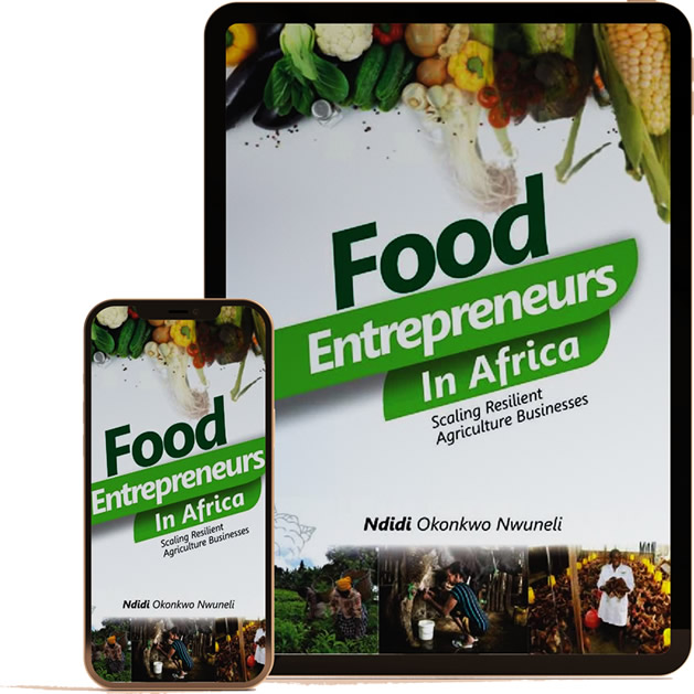 Food Entrepreneurs in Africa: Scaling Resilient Agriculture Businesses by Ndidi Okonkwo Nwuneli