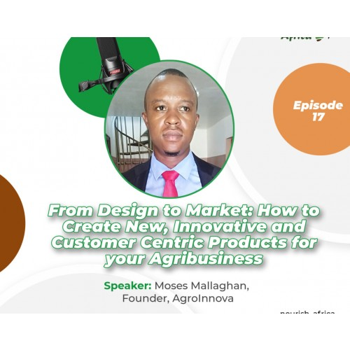 From Design to Market: How to Create New Innovative and Customer Centric Products for your Agribusiness